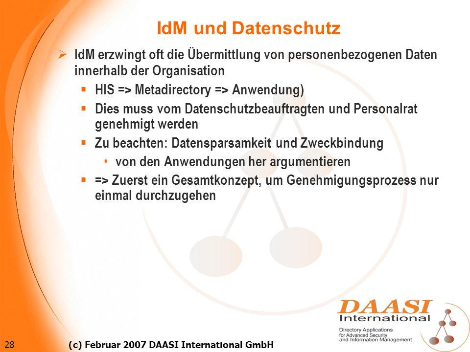 IdM und DatenschutzIdM erzwingt oft die Übermittlung von personenbezogenen Daten innerhalb der Organisation.