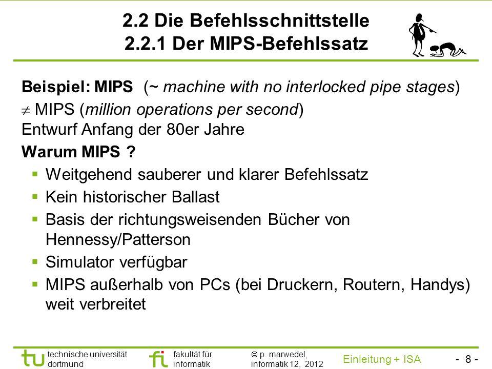 2.2 Die Befehlsschnittstelle 2.2.1 Der MIPS-Befehlssatz