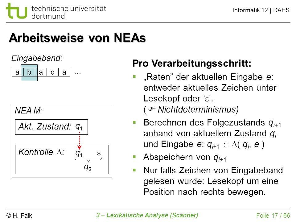 Arbeitsweise von NEAs Pro Verarbeitungsschritt: