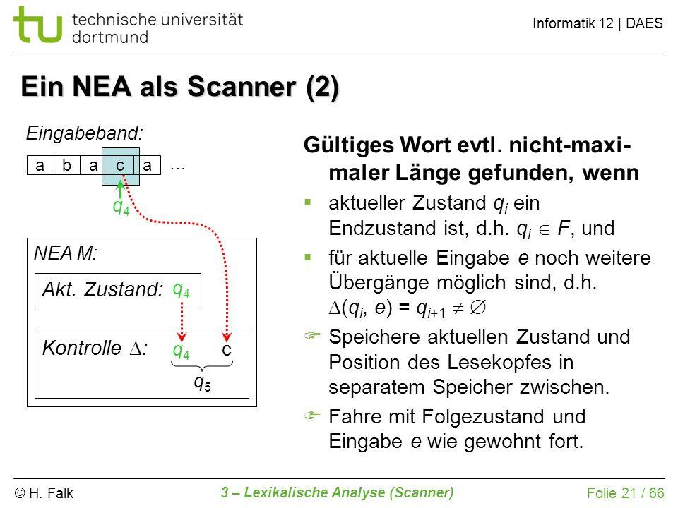 Ein NEA als Scanner (2) Eingabeband: Gültiges Wort evtl. nicht-maxi-maler Länge gefunden, wenn.