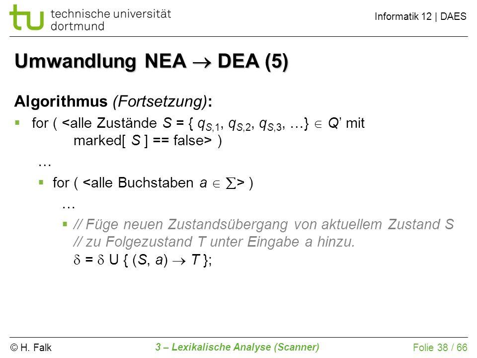Umwandlung NEA  DEA (5) Algorithmus (Fortsetzung):