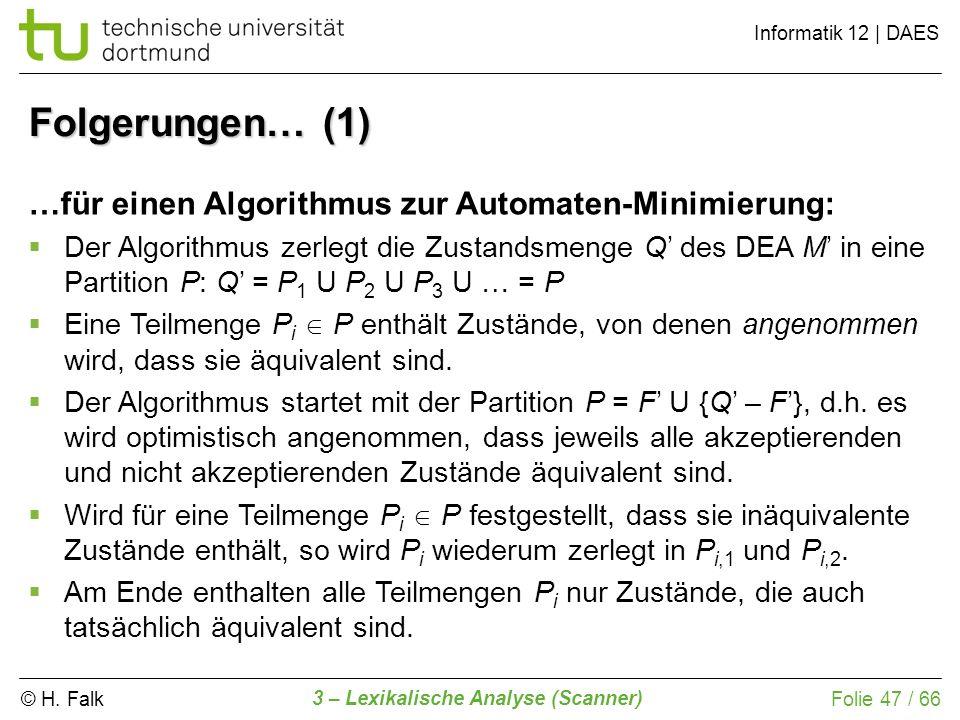 Folgerungen… (1) …für einen Algorithmus zur Automaten-Minimierung: