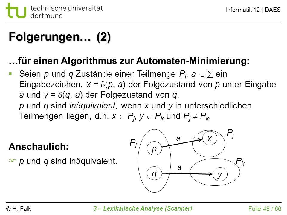 Folgerungen… (2) …für einen Algorithmus zur Automaten-Minimierung:
