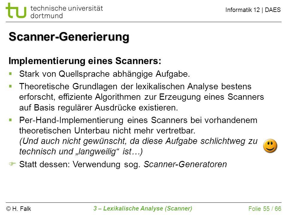 Scanner-Generierung Implementierung eines Scanners: