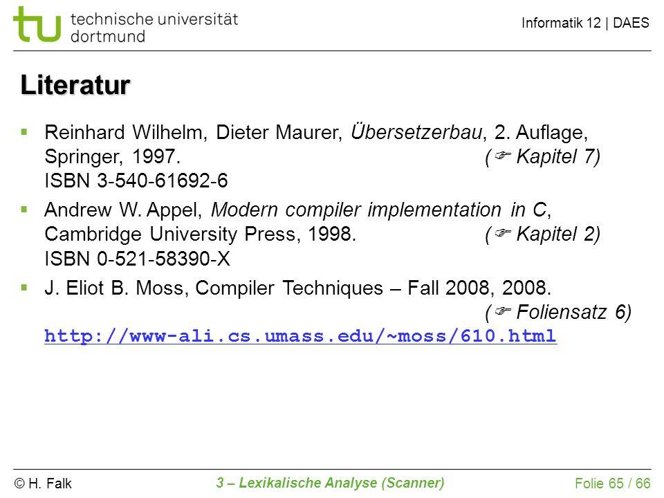 Literatur Reinhard Wilhelm, Dieter Maurer, Übersetzerbau, 2. Auflage, Springer, 1997. ( Kapitel 7) ISBN 3-540-61692-6.