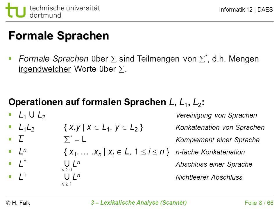 Formale Sprachen Operationen auf formalen Sprachen L, L1, L2:
