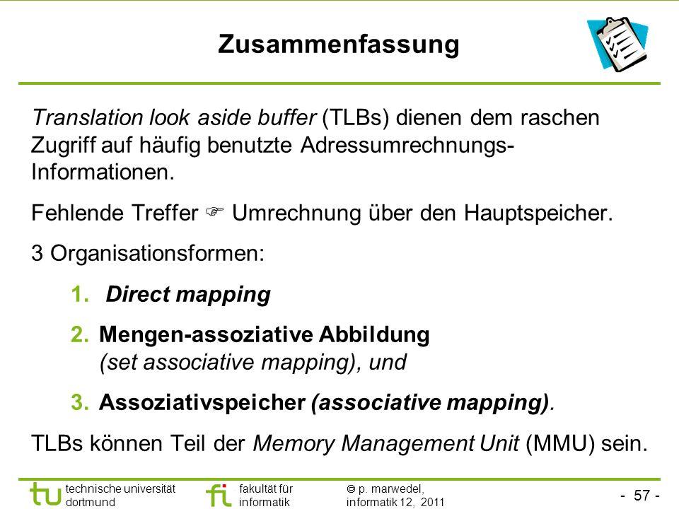 Zusammenfassung Translation look aside buffer (TLBs) dienen dem raschen Zugriff auf häufig benutzte Adressumrechnungs-Informationen.