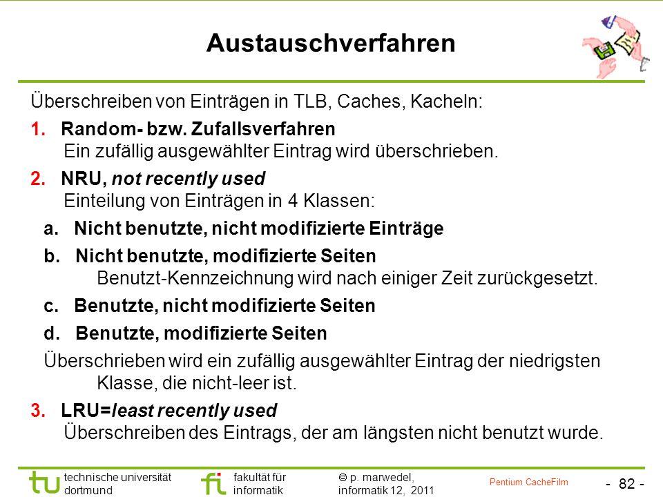 Austauschverfahren Überschreiben von Einträgen in TLB, Caches, Kacheln: