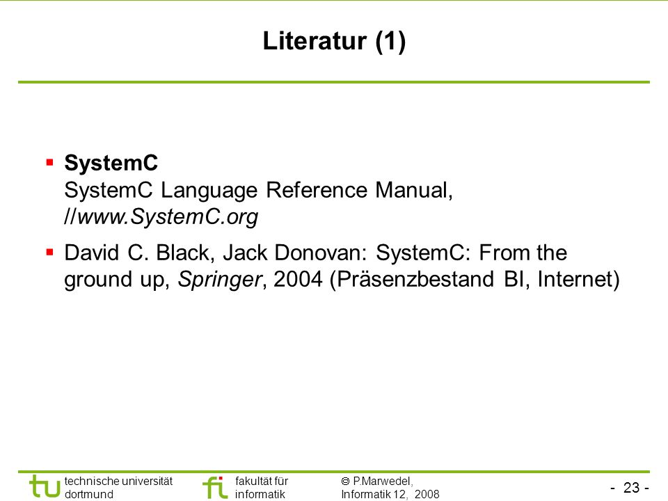 Literatur (1) SystemC SystemC Language Reference Manual, //
