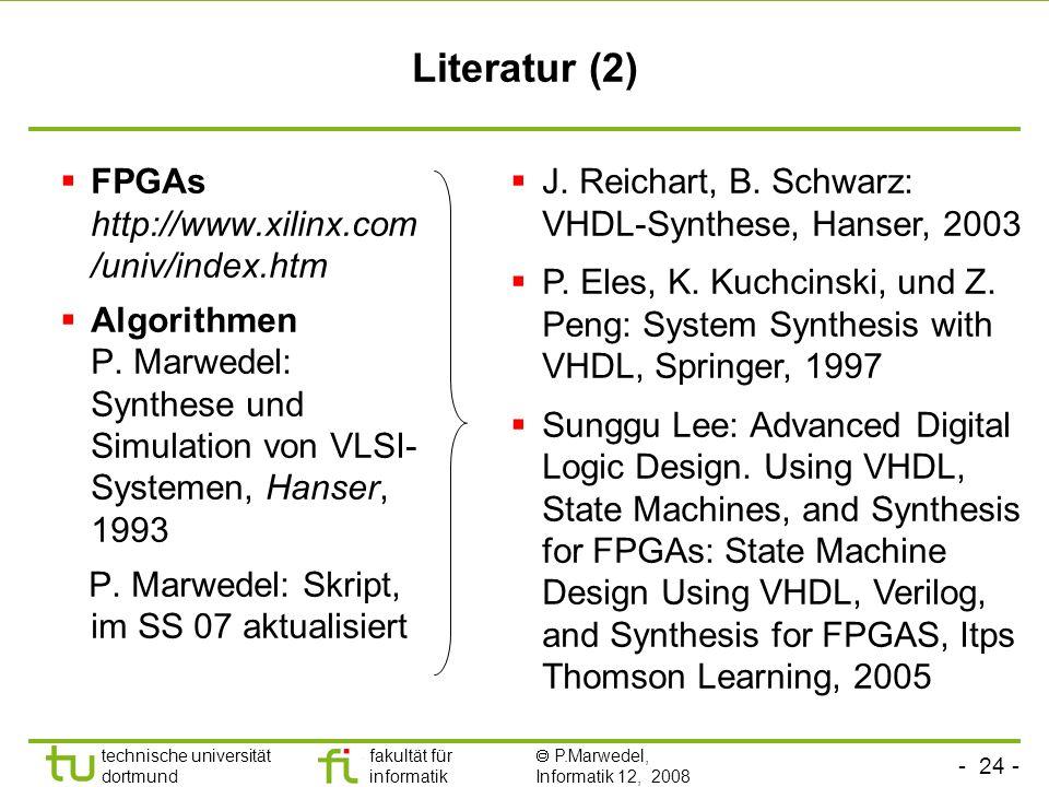 Literatur (2) FPGAs http://www.xilinx.com/univ/index.htm