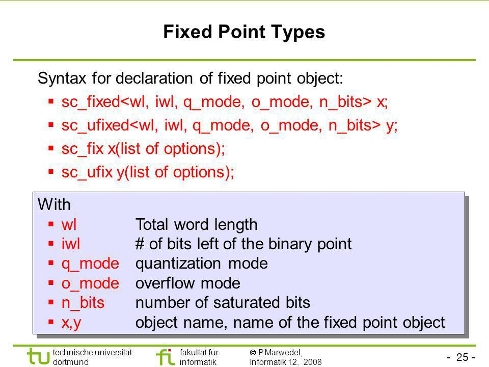 Fixed Point Types Syntax for declaration of fixed point object: