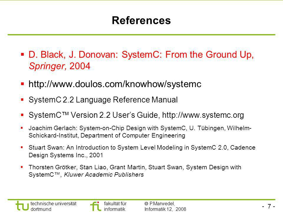 ReferencesD. Black, J. Donovan: SystemC: From the Ground Up, Springer, 2004. http://www.doulos.com/knowhow/systemc.