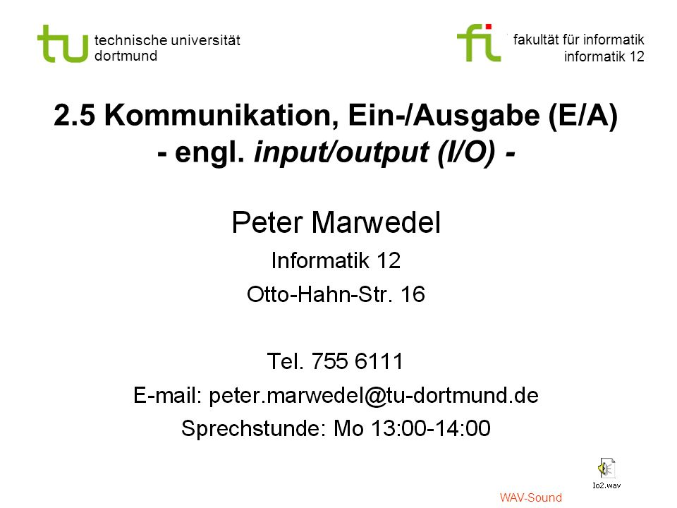 2.5 Kommunikation, Ein-/Ausgabe (E/A) - engl. input/output (I/O) -