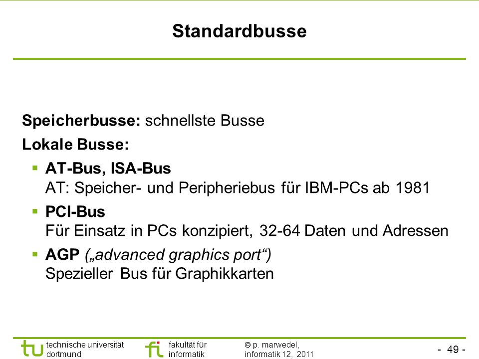 Standardbusse Speicherbusse: schnellste Busse Lokale Busse: