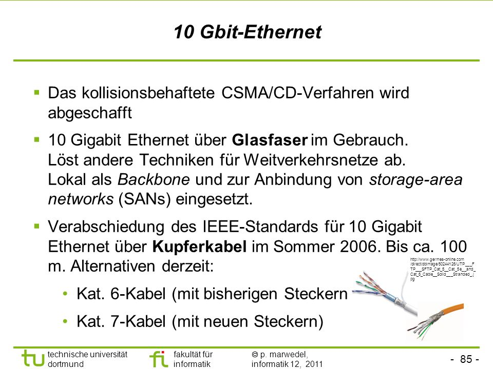 10 Gbit-Ethernet Das kollisionsbehaftete CSMA/CD-Verfahren wird abgeschafft.