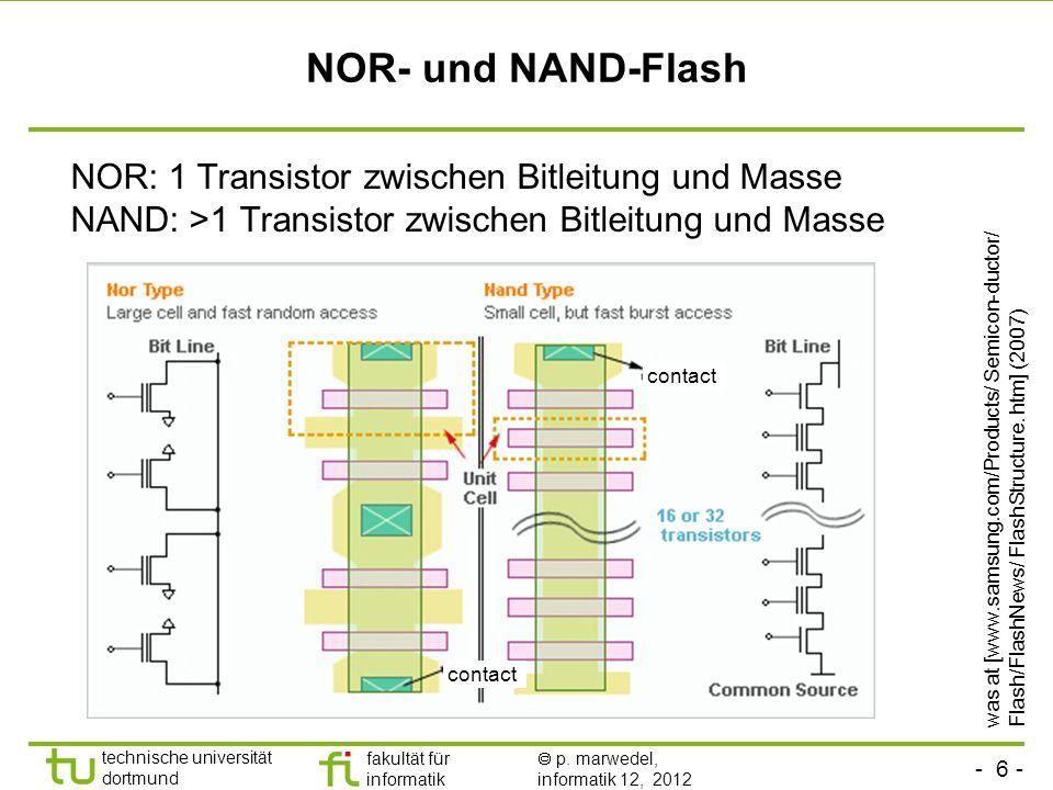 NOR- und NAND-Flash NOR: 1 Transistor zwischen Bitleitung und Masse