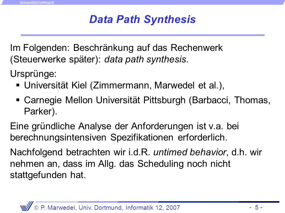 Data Path Synthesis Im Folgenden: Beschränkung auf das Rechenwerk (Steuerwerke später): data path synthesis.