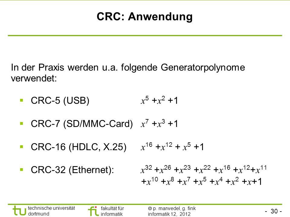 CRC: Anwendung In der Praxis werden u.a. folgende Generatorpolynome verwendet: CRC-5 (USB) x5 +x2 +1.