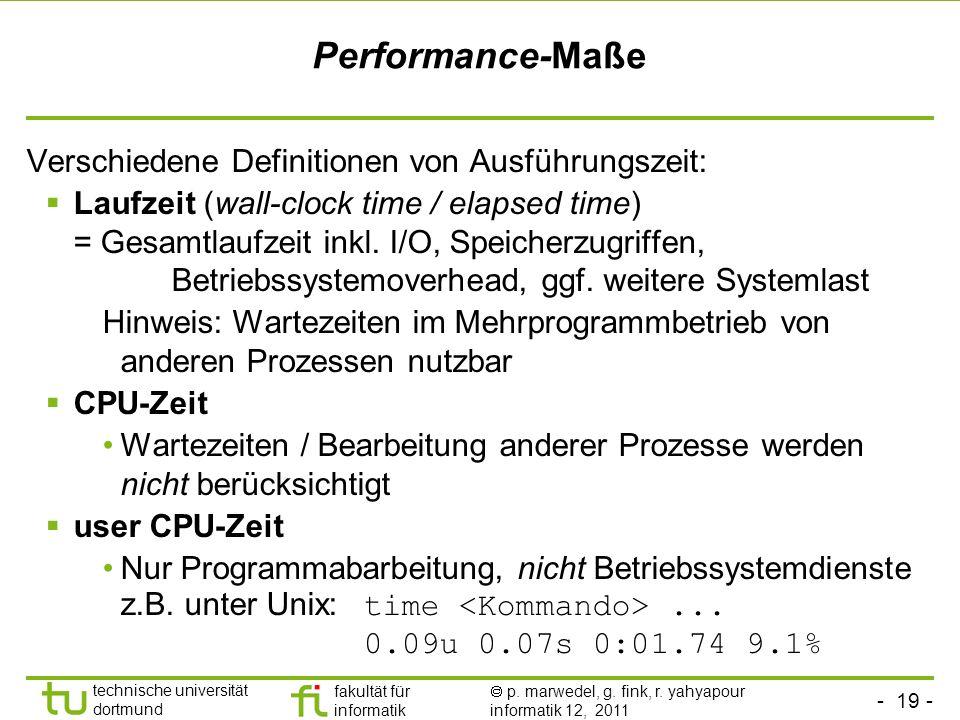 Performance-Maße Verschiedene Definitionen von Ausführungszeit:
