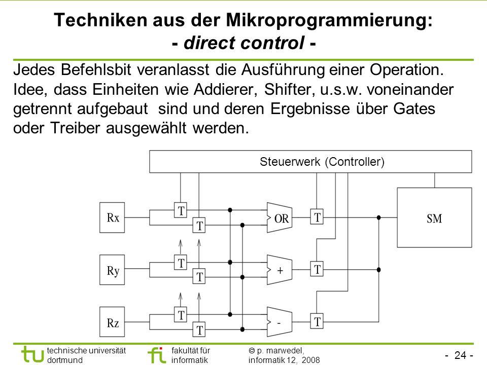 Techniken aus der Mikroprogrammierung: - direct control -