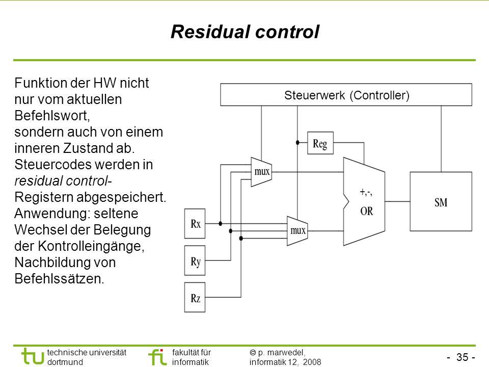 Residual control Funktion der HW nicht nur vom aktuellen Befehlswort,