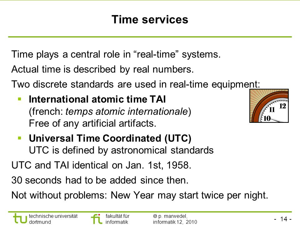 Time services Time plays a central role in real-time systems.