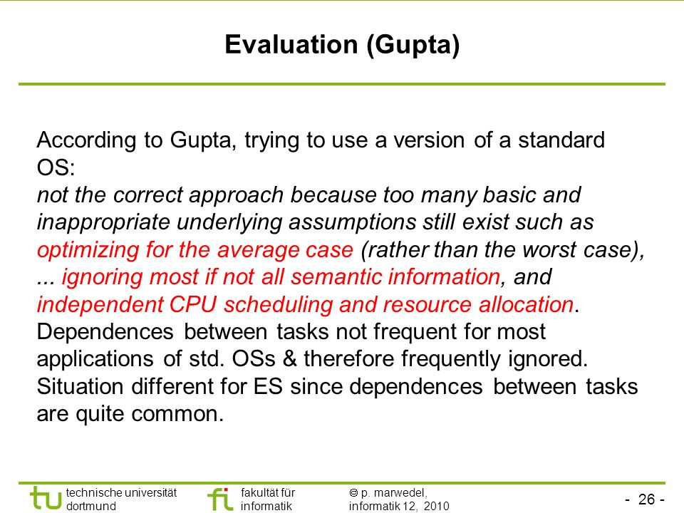 Evaluation (Gupta) According to Gupta, trying to use a version of a standard OS: