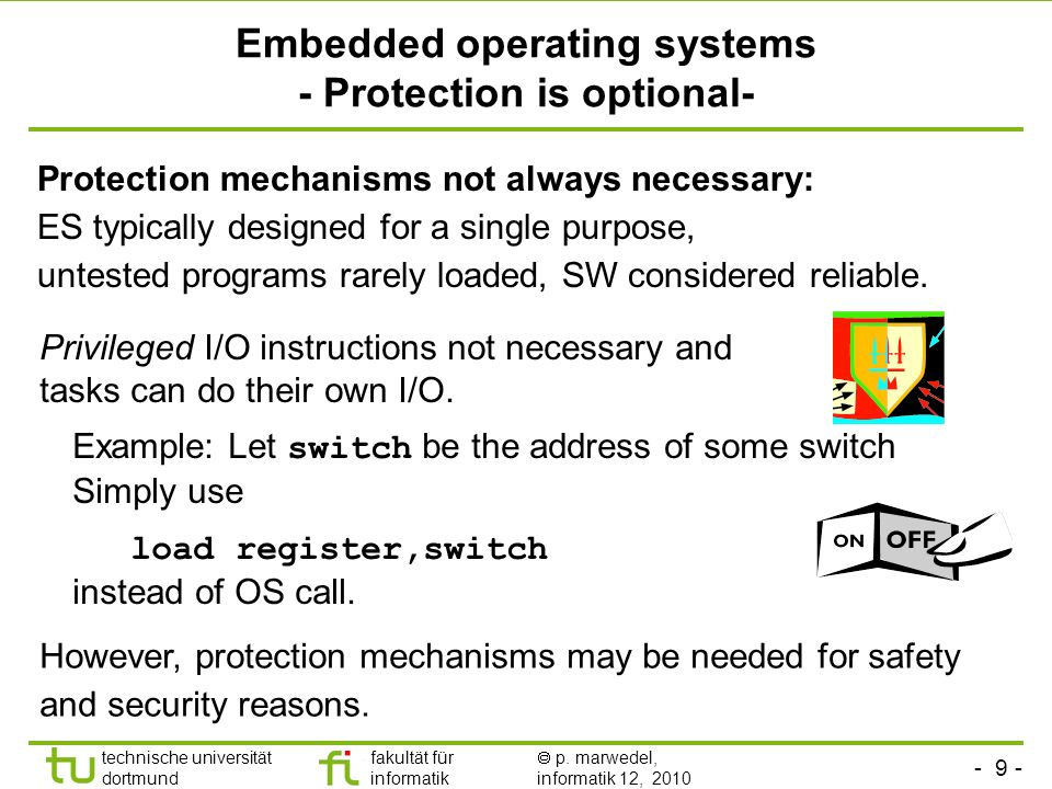 Embedded operating systems - Protection is optional-