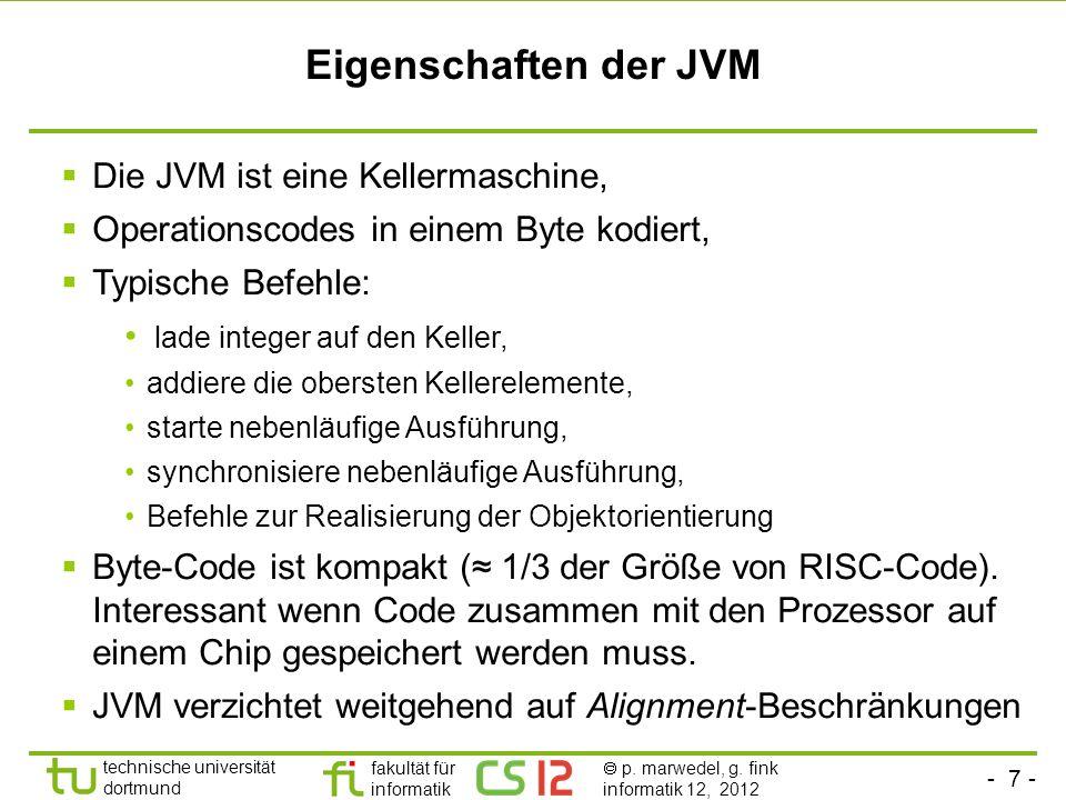 Eigenschaften der JVM Die JVM ist eine Kellermaschine,