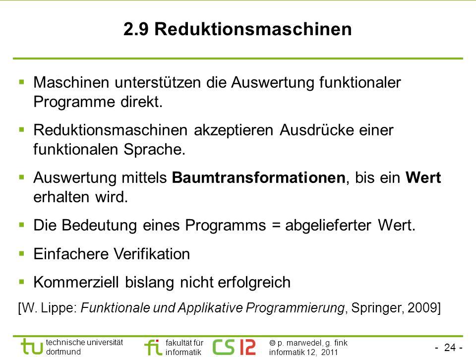2.9 Reduktionsmaschinen Maschinen unterstützen die Auswertung funktionaler Programme direkt.