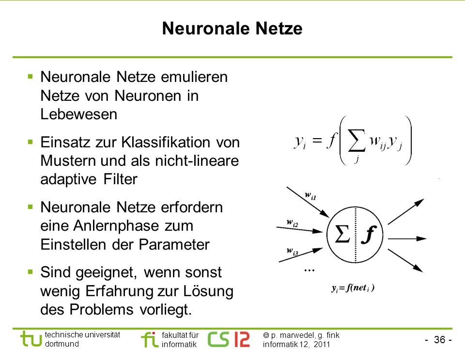 Neuronale Netze Neuronale Netze emulieren Netze von Neuronen in Lebewesen.
