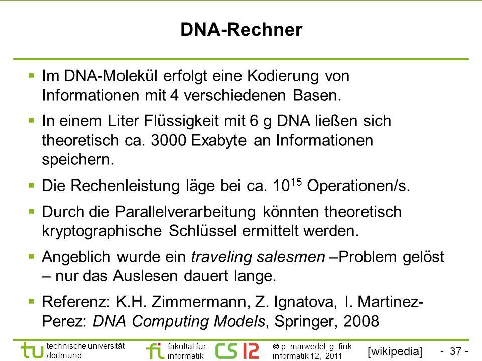 DNA-Rechner Im DNA-Molekül erfolgt eine Kodierung von Informationen mit 4 verschiedenen Basen.