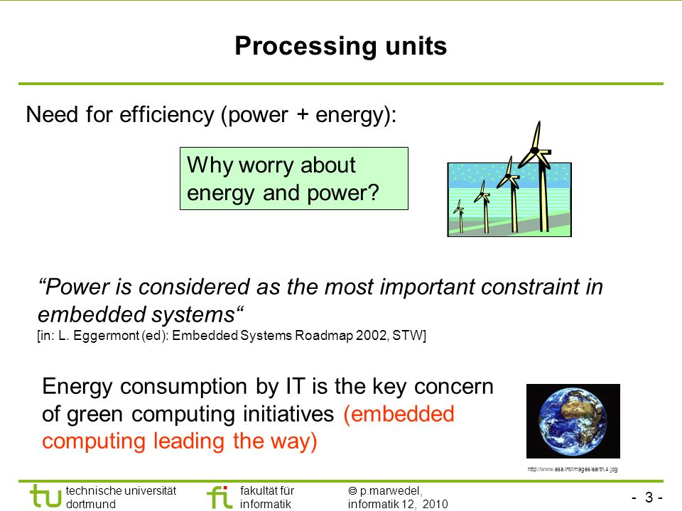 Processing units Need for efficiency (power + energy):