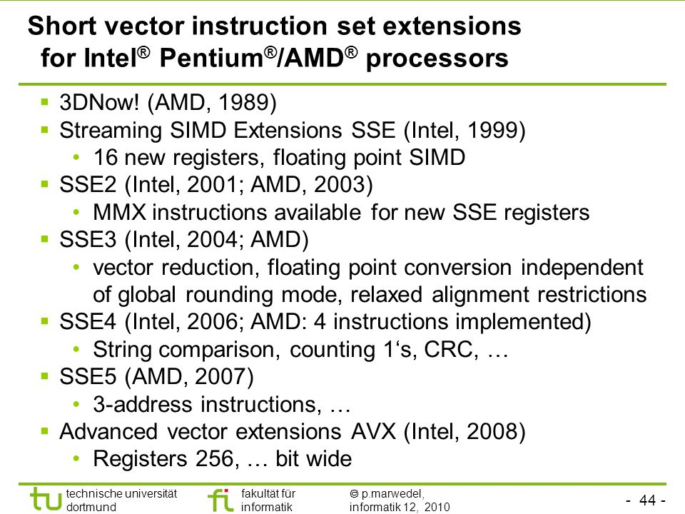 Short vector instruction set extensions for Intel® Pentium®/AMD® processors