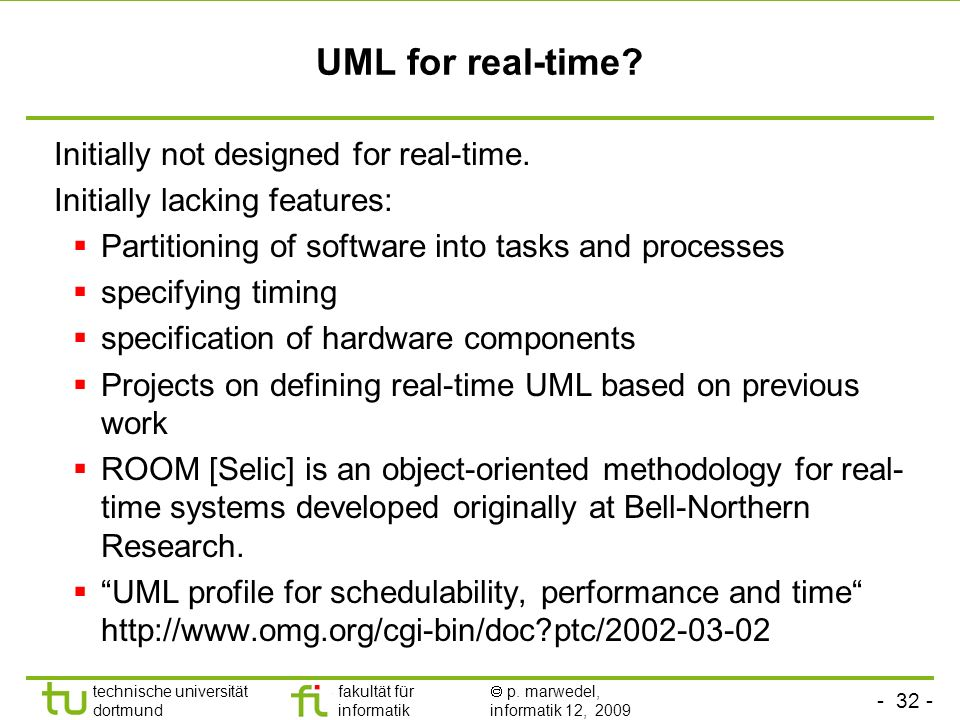 UML for real-time Initially not designed for real-time.