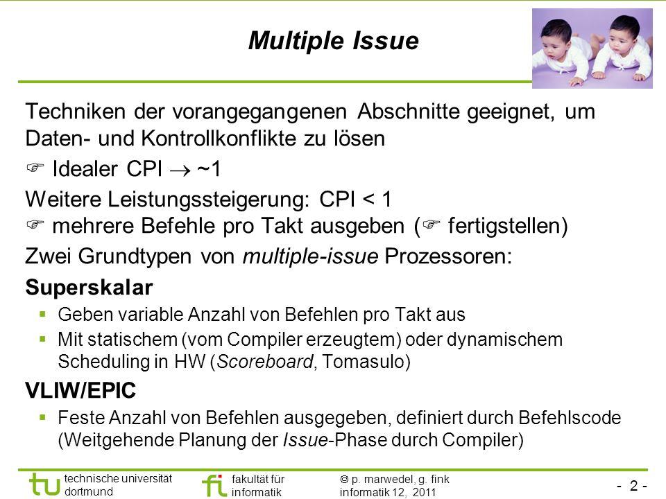 Multiple Issue Techniken der vorangegangenen Abschnitte geeignet, um Daten- und Kontrollkonflikte zu lösen.