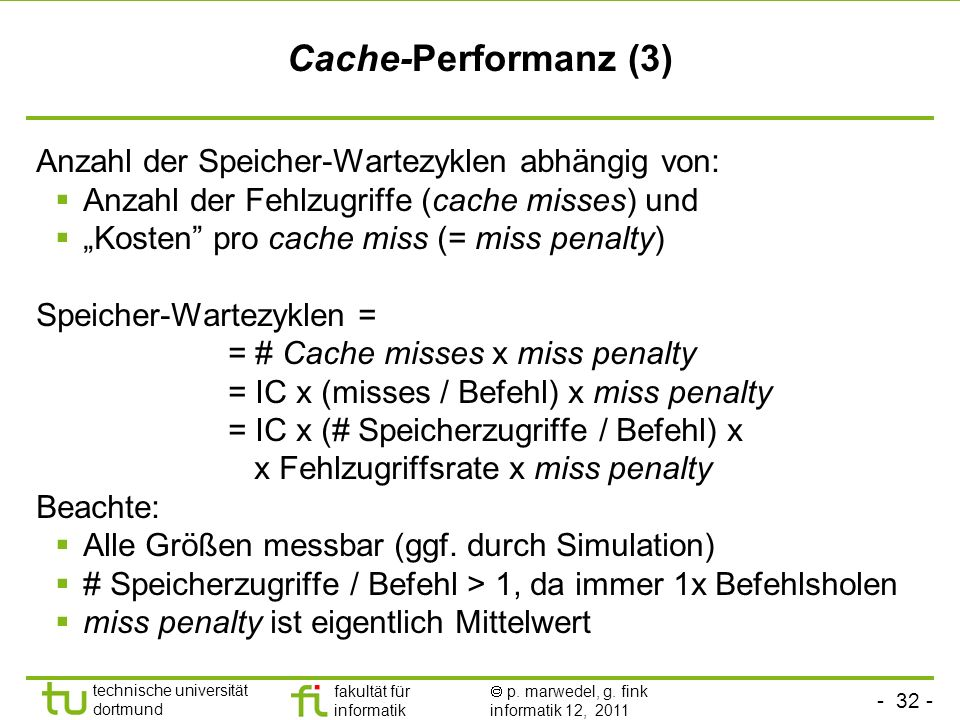 Cache-Performanz (3) Anzahl der Speicher-Wartezyklen abhängig von: