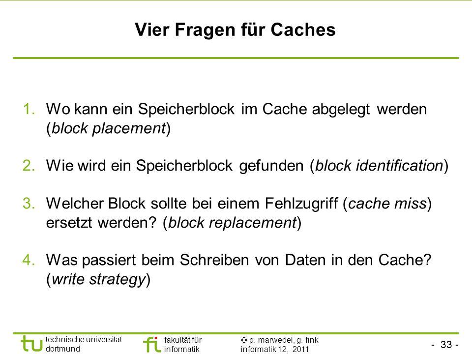 Vier Fragen für CachesWo kann ein Speicherblock im Cache abgelegt werden (block placement)
