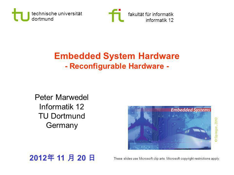 Embedded System Hardware - Reconfigurable Hardware -