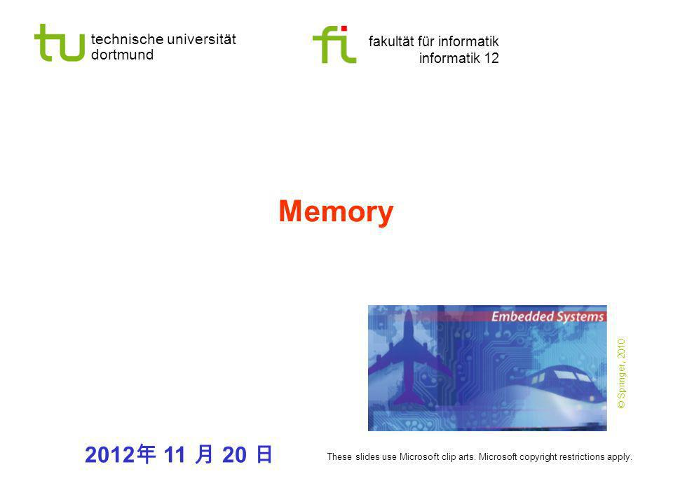 Memory © Springer, 2010. 2012年 11 月 20 日. These slides use Microsoft clip arts.
