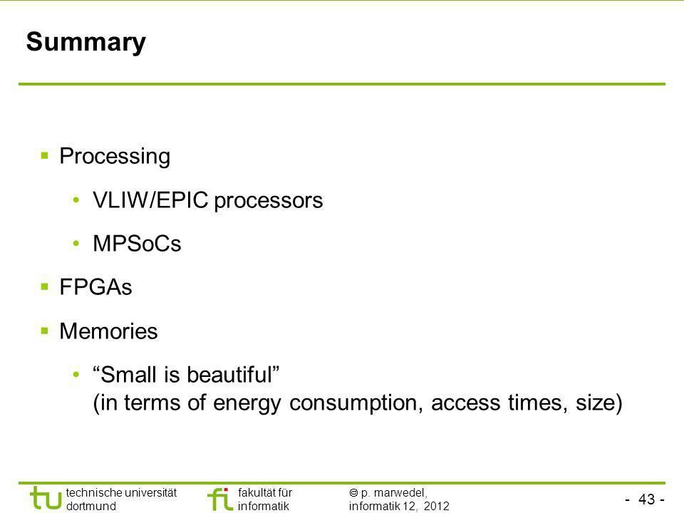 Summary Processing VLIW/EPIC processors MPSoCs FPGAs Memories