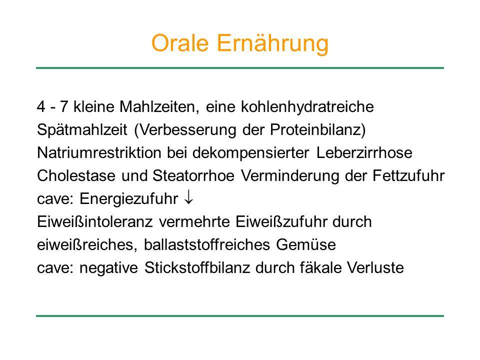 Orale Ernährung 4 - 7 kleine Mahlzeiten, eine kohlenhydratreiche