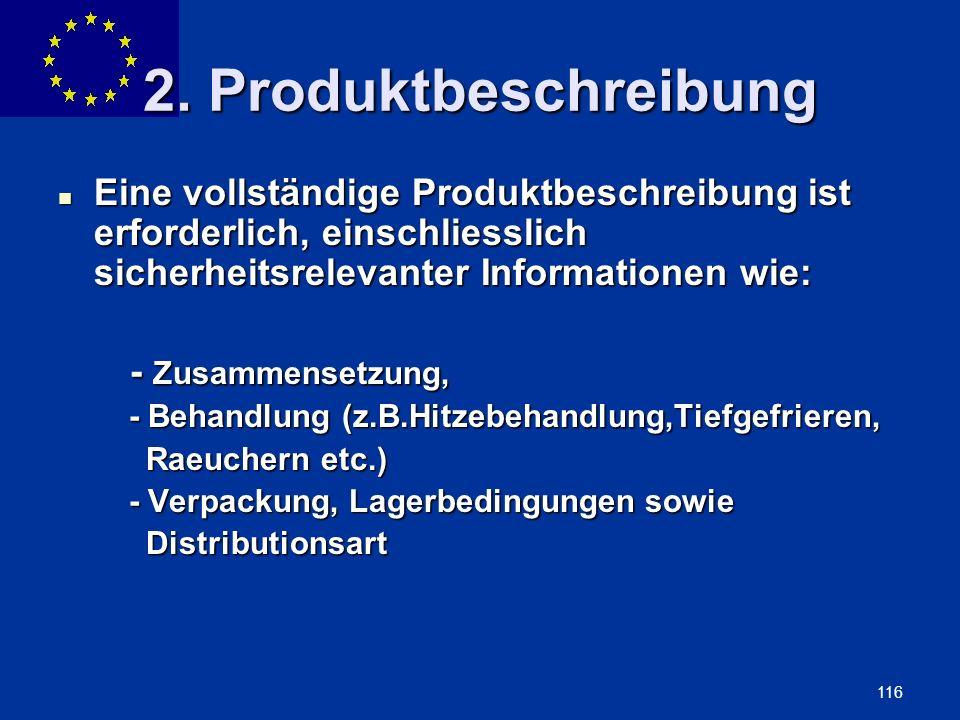 2. Produktbeschreibung Eine vollständige Produktbeschreibung ist erforderlich, einschliesslich sicherheitsrelevanter Informationen wie: