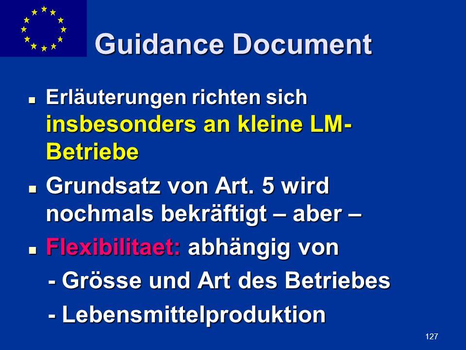 Guidance Document Erläuterungen richten sich insbesonders an kleine LM-Betriebe. Grundsatz von Art. 5 wird nochmals bekräftigt – aber –