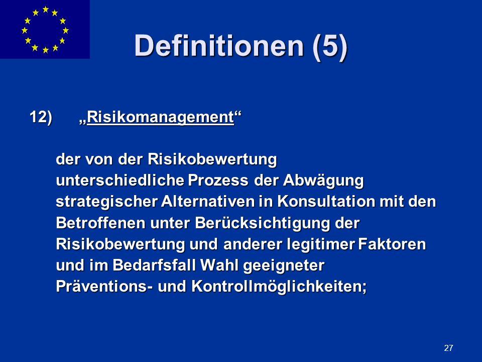 """Definitionen (5) 12) """"Risikomanagement der von der Risikobewertung"""