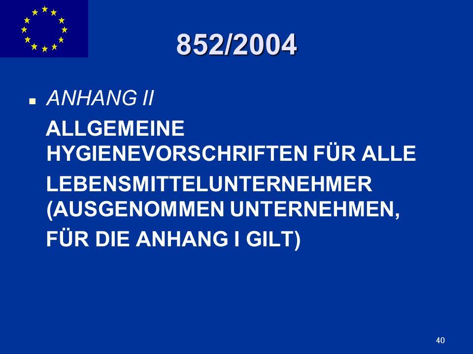 852/2004 ANHANG II ALLGEMEINE HYGIENEVORSCHRIFTEN FÜR ALLE