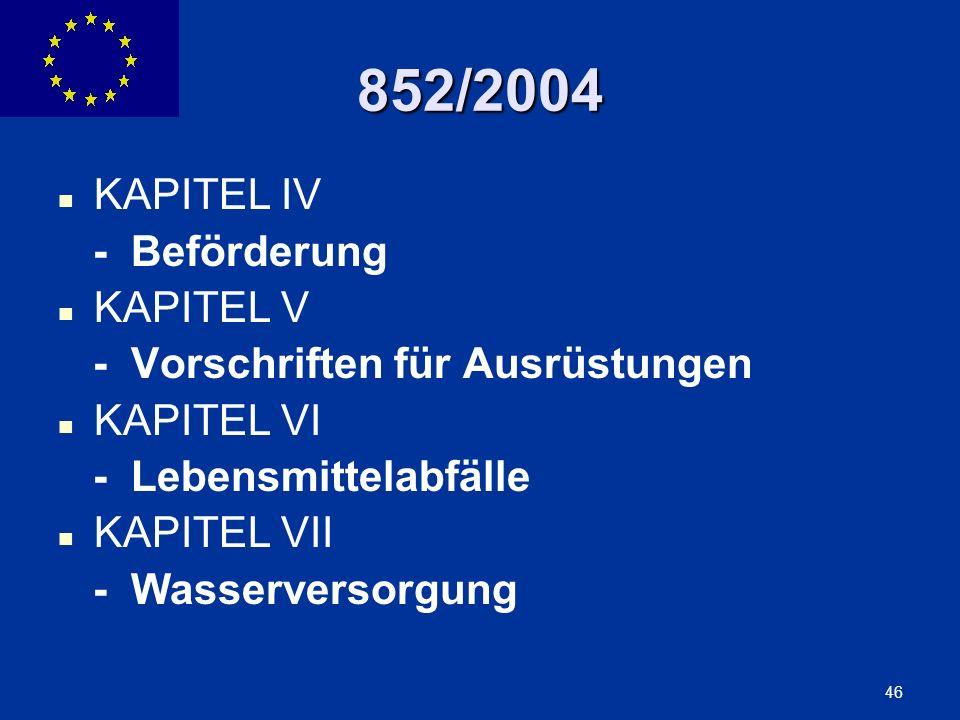 852/2004 KAPITEL IV - Beförderung KAPITEL V