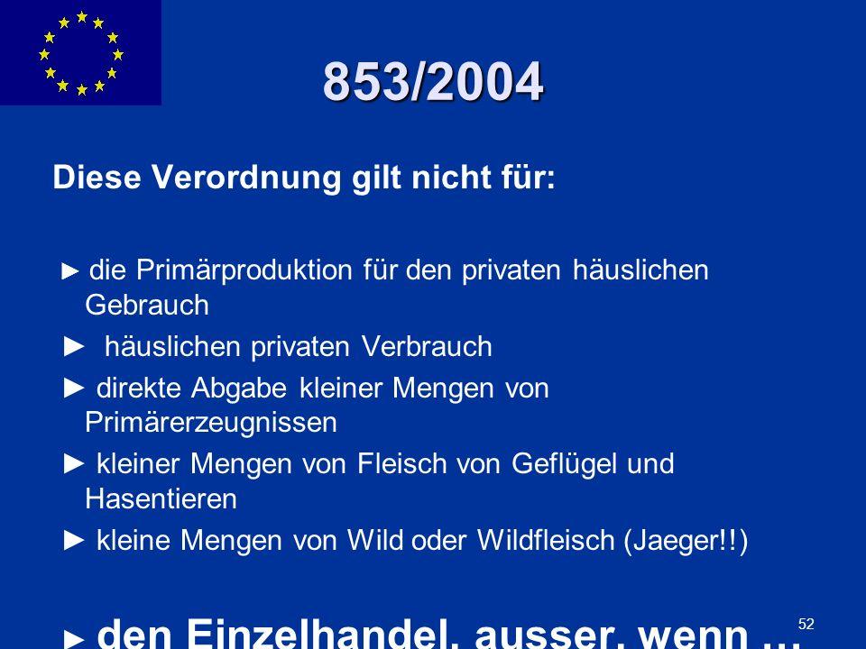 853/2004 Diese Verordnung gilt nicht für: