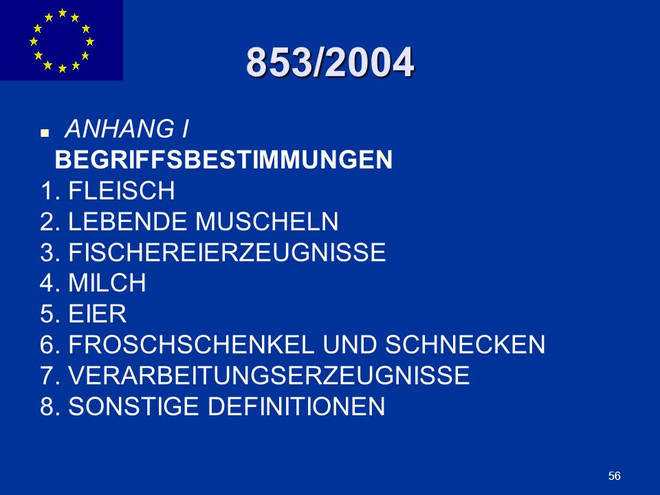 853/2004 ANHANG I BEGRIFFSBESTIMMUNGEN 1. FLEISCH 2. LEBENDE MUSCHELN