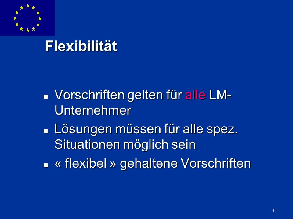 Flexibilität Vorschriften gelten für alle LM-Unternehmer